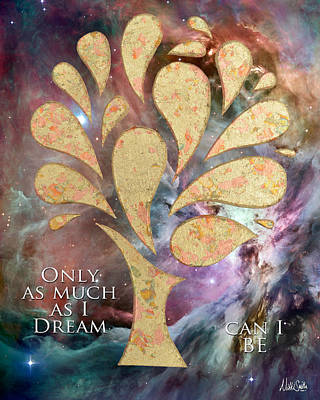 Dreamer Mixed Media - Only As Much As I Dream Can I Be by Nikki Smith
