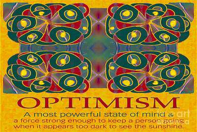 Optimism  Motivational Artwork By Omashte Print by Omaste Witkowski