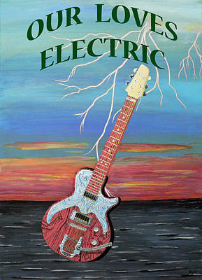 Electric Painting - Our Loves Electric by Eric Kempson