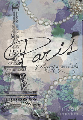 Paris Is Always A Good Idea Print by Jodi Pedri