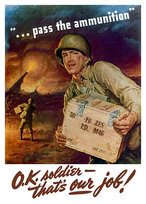 Ww1 Painting - Pass The Ammunition -- Propaganda Poster by War Is Hell Store