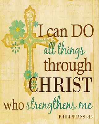 Philippians 4 13 I Can Do All Things Through Christ Print by Claudette Armstrong