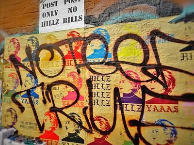 Post No Bills Hillary Clinton  Print by Funkpix Photo Hunter