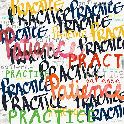 Practice Patience- Art By Linda Woods Print by Linda Woods