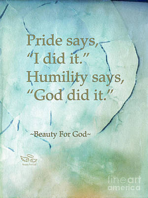 Pompous Photograph - Pride Says by Beauty For God