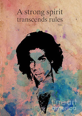Transcend Drawing - Prince Quote A Strong Spirit Transcends Rules by Pablo Franchi