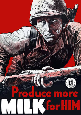 Patriotic Mixed Media - Produce More Milk For Him - Ww2 by War Is Hell Store
