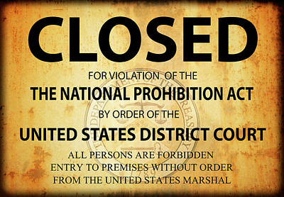 Gangs Digital Art - Prohibition Establishment Closed Sign by Daniel Hagerman