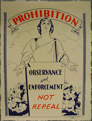 Prohibition - Observance And Enforcement Print by Bill Cannon