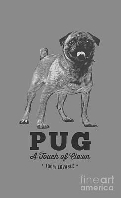 Shirt Digital Art - Pug Dog Touch Of Clown T-shirt by Edward Fielding