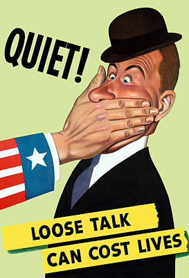 Patriotic Mixed Media - Quiet - Loose Talk Can Cost Lives  by War Is Hell Store