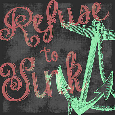 Refuse To Sink Teal Print by Brandi Fitzgerald