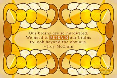 Retrain Your Brain Motivational Art By Omashte Print by Troy McClain