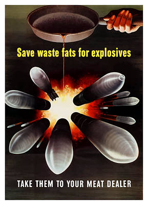 War Bonds Painting - Save Waste Fats For Explosives by War Is Hell Store
