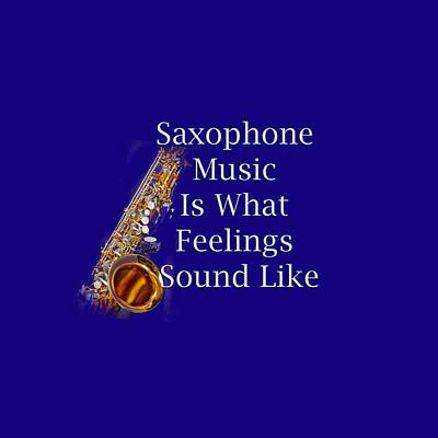 Jazz Photograph - Saxophone Is What Feelings Sound Like 5581.02 by M K  Miller
