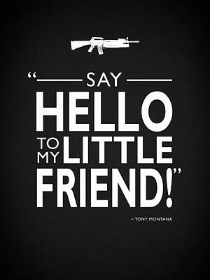 Say Hello To My Little Friend Print by Mark Rogan