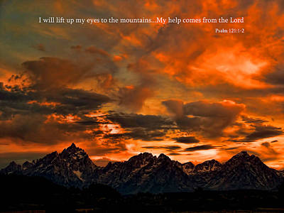 Bible Verse Photograph - Scripture And Picture Psalm 121 1 2 by Ken Smith