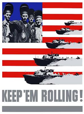 World War Two Digital Art - Ships -- Keep 'em Rolling by War Is Hell Store