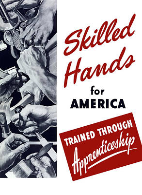 Wwii Propaganda Digital Art - Skilled Hands For America by War Is Hell Store