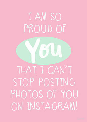 So Proud Of You- Pink Print by Linda Woods