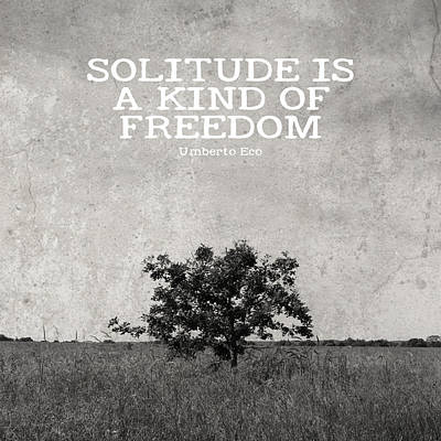 Solitude Is Freedom Print by Inspired Arts