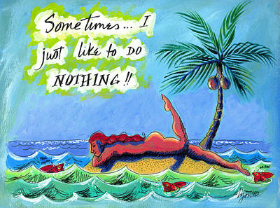 Sometimes I Just Like To Do Nothing Painting 43 Print by Angela Treat Lyon