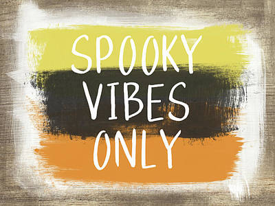 Spooky Vibes Only- Art By Linda Woods Print by Linda Woods