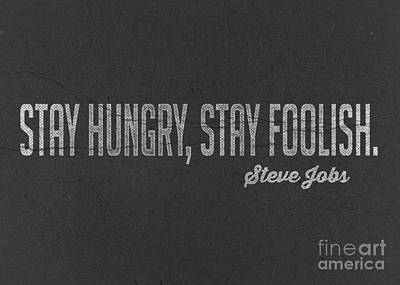 Steve Jobs Stay Hungry Stay Foolish Print by Edward Fielding