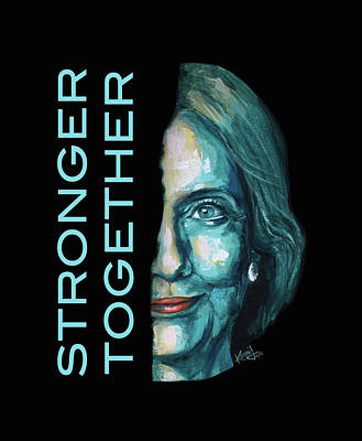 Hillary Clinton Digital Art - Stronger Together by Konni Jensen