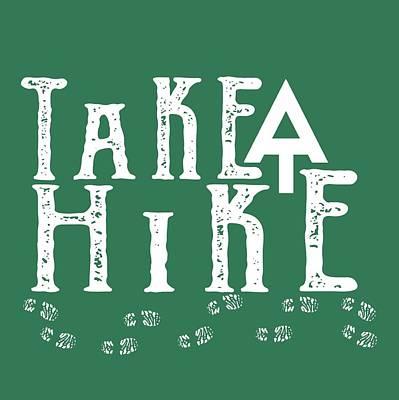 Hiking Trail Digital Art - Take A Hike  by Heather Applegate