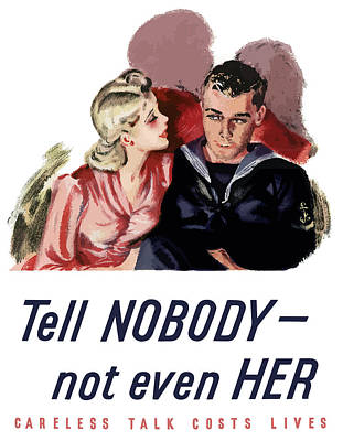 Wwii Propaganda Painting - Tell Nobody -- Not Even Her by War Is Hell Store