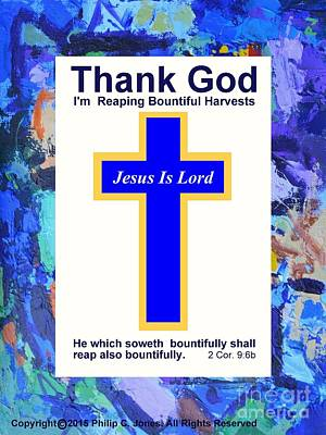 Thank God - Reap Also Bountifully - 2 Corinthians 9 6b - Christian Poster Print by Philip Jones