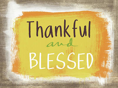Thankful And Blessed- Art By Linda Woods Print by Linda Woods