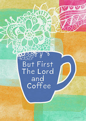 The Lord And Coffee- Art By Linda Woods Print by Linda Woods