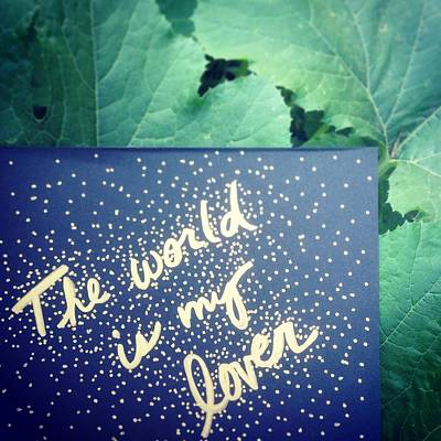 The World Is My Lover Print by Tiny Affirmations