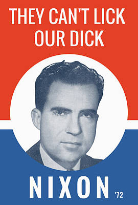 Election Photograph - They Can't Lick Our Dick - Nixon '72 Election Poster by War Is Hell Store