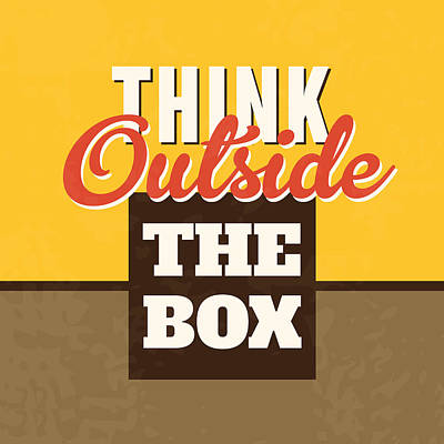 Think Outside The Box Print by Naxart Studio