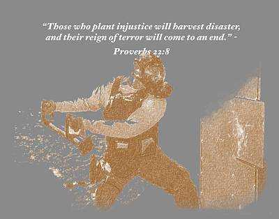 Those Who Plant Injustice Will Harvest Disaster Print by David Morefield