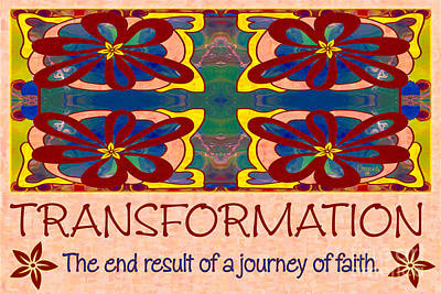 Transformation Motivational Artwork By Omashte Print by Omaste Witkowski