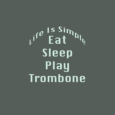 Trombone Digital Art - Trombone Eat Sleep Play Trombone 5518.02 by M K  Miller