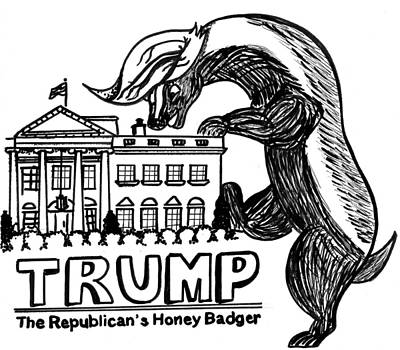 Trump - The Republican's Honey Badger Print by Scott Atkinson