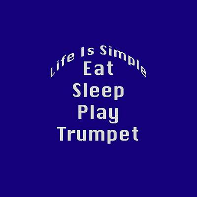Jazz Photograph - Trumpet Eat Sleep Play Music 5503.02 by M K  Miller