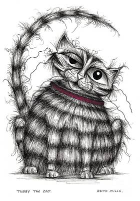 Moggy Drawing - Tubby The Cat by Keith Mills
