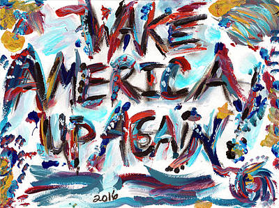 Hillary Clinton Painting - Wake America Up Again by Rhe De Ville