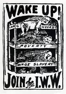 Labor Union Photograph - Wake Up And Join The I.w.w. Recruitment by Everett