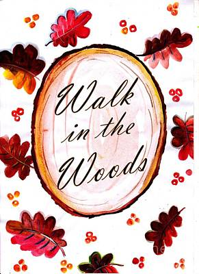 Walk In The Woods Print by Sweeping Girl