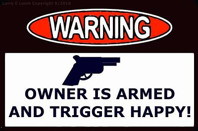 Warning Owner Sign Print by Larry Lamb