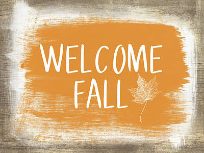 Welcome Fall Sign- Art By Linda Woods Print by Linda Woods