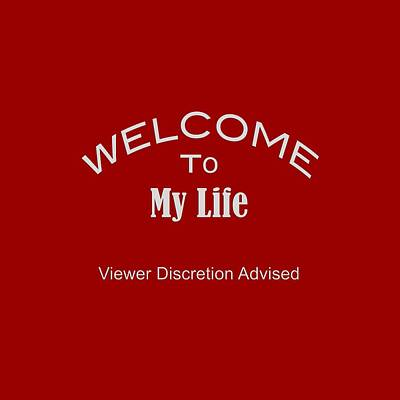 Welcome To My Life Discretion Advised 5465.02 Print by M K  Miller