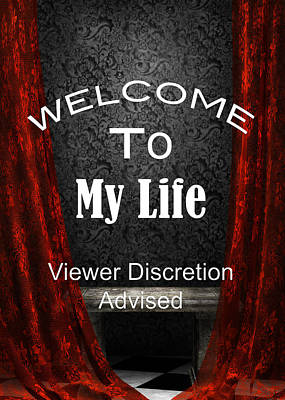 Welcome To My Life Discretion Advised 5467.02 Print by M K  Miller